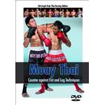 Muay Thai, Counter against Fist and Leg Techniques. [DVD]